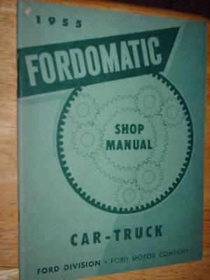 1955 FORD FORDOMATIC TRANSMISSION SHOP MANUAL BOOK ORIG