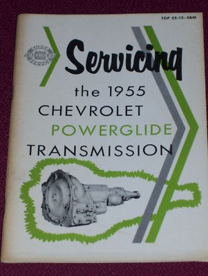 1955 SERVICING CHEVY POWERGLIDE TRANSMISSION MANUAL