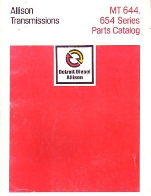 Allison MT 644 654CR 654 Transmission Parts Book Manual
