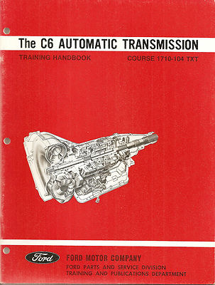 1970 Ford Factory C6 Automatic Transmission Training Handbook
